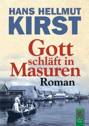 Gott schläft in Masuren. Roman von Hans Hellmut Kirst