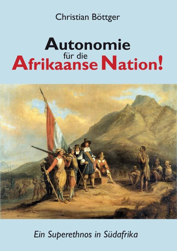 Autonomie für die Afrikaanse Nation. Ein Superethnos in Südafrika. Buch von Christian Böttger