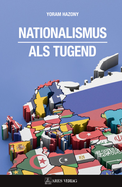 Yoram Hazony: Nationalismus als Tugend