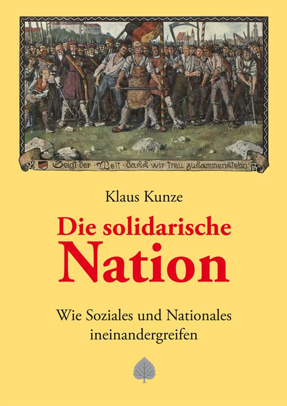 Die solidarische Nation. Wie Soziales und Nationales ineinandergreifen. Buch von Klaus Kunze