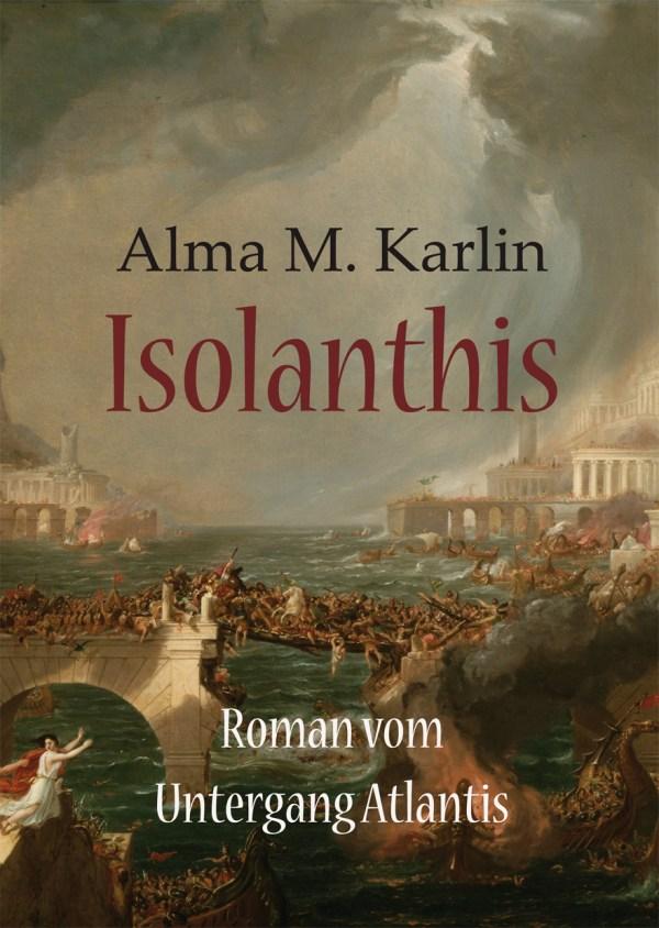 Isolanthis - Roman vom Untergang Atlantis. Buch von Alma M. Karlin