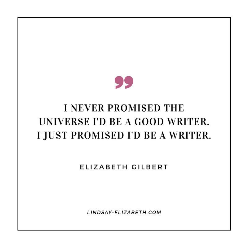 """I never promised the universe I'd be a good writer. I just promised I'd be a writer."" - Elizabeth Gilbert #writing #writer #author #quote"