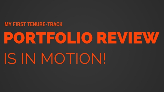 First tenure-track portfolio review is in motion