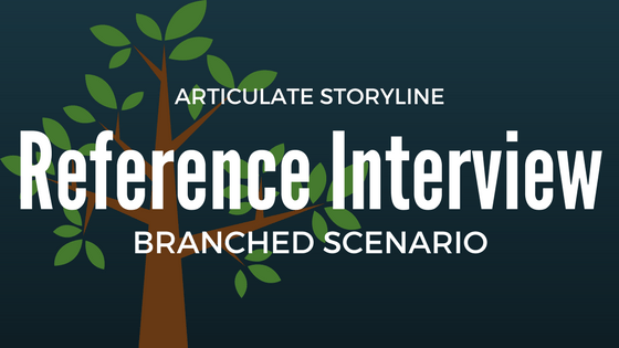 Reference Interview – Branched Scenario