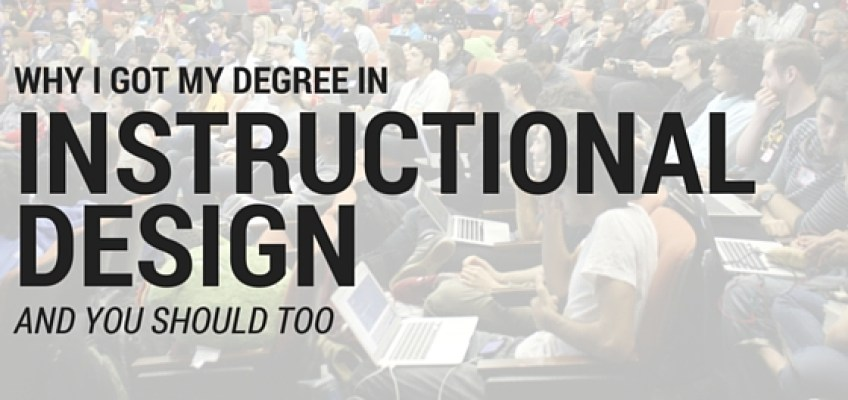 Why I Got My Degree in Instructional Design (And You Should Too!)