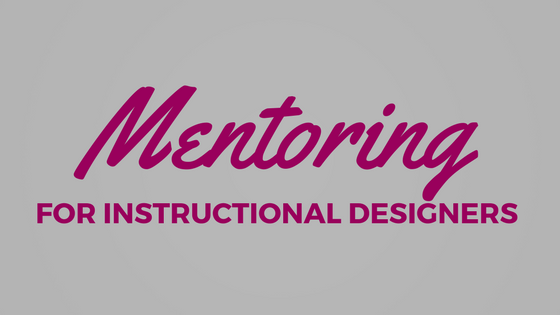 Mentoring for Instructional Designers