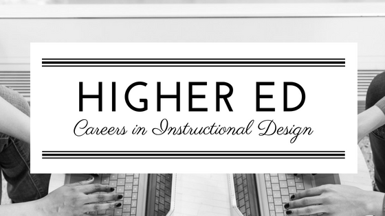 Higher Ed: Careers in Instructional Design