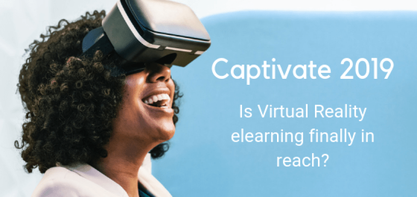 First Look at Captivate 2019: Is Virtual Reality elearning finally in reach?