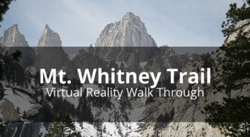 Mt. Whitney Trail Virtual Reality Walk Through