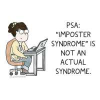 PSA: Imposter Syndrome isn't a Mental Health Diagnosis