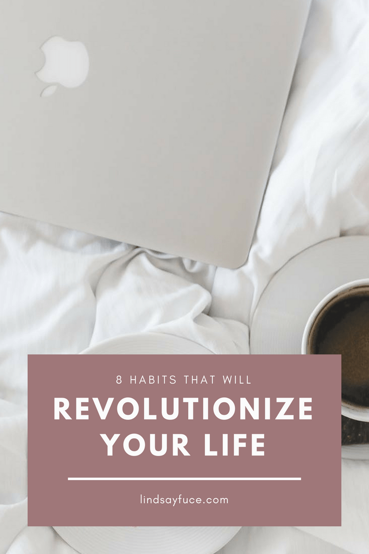 8 Small Habits That Will Revolutionize Your Life
