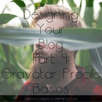 Designing Your Blog Part 4: Gravatar Profile Basics