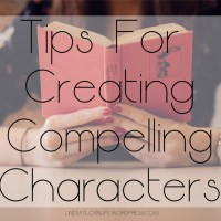 Tips For Creating Compelling Characters