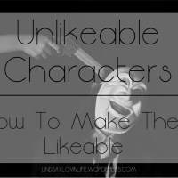 Unlikeable Characters – How To Make Them Likeable