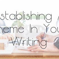 Establishing A Theme In Your Writing