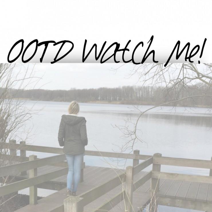 OOTD Watch Me!