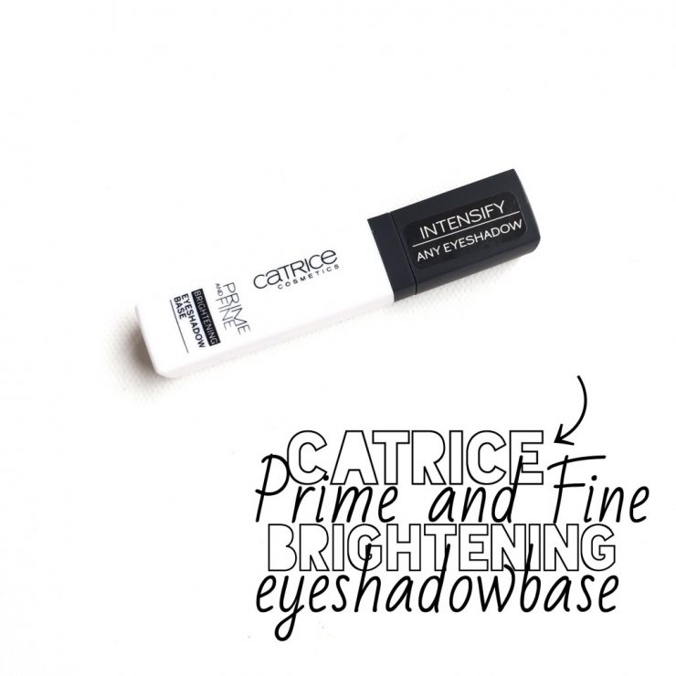 Catrice Prime and Fine Brightening Eyeshadow Base