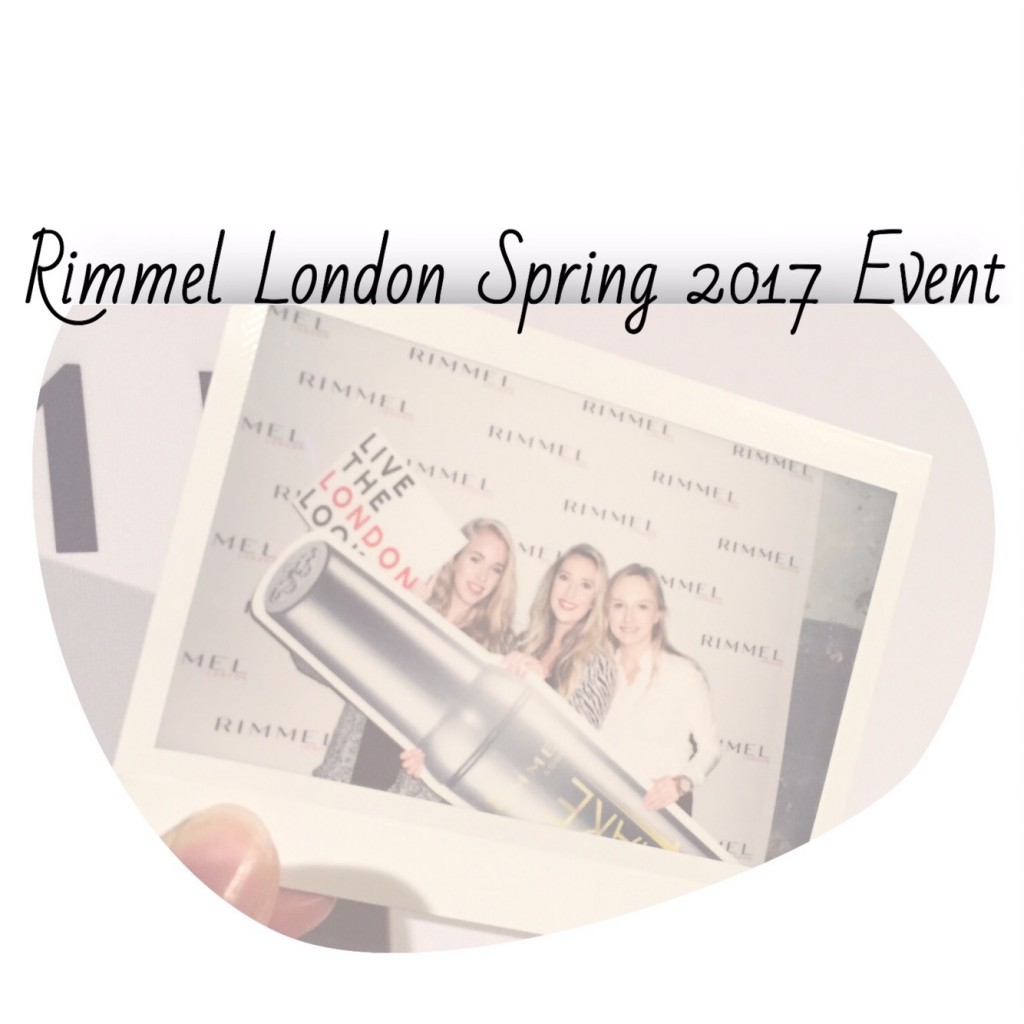 Rimmel London Spring 2017 Event