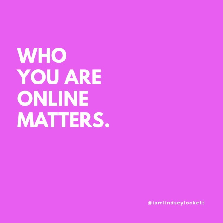 "hot pink square with white text that reads ""who you are online matters"""