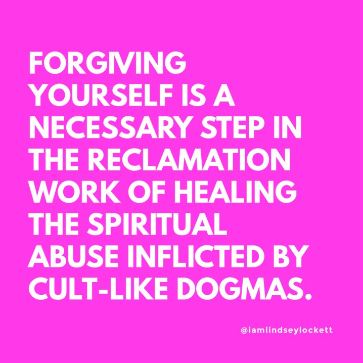 """hot pink square with white text that reads """"forgiving yourself is a necessary step in the reclamation work of healing the spiritual abuse inflicted by cult-like dogmas"""""""
