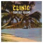 Clinic – Fantasy Island