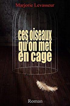 Ces oiseaux qu'on met en cage : poignant et irrésistible