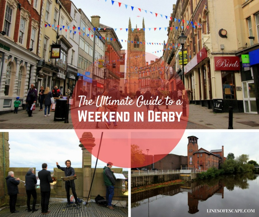 The Ultimate Guide to a Weekend in Derby