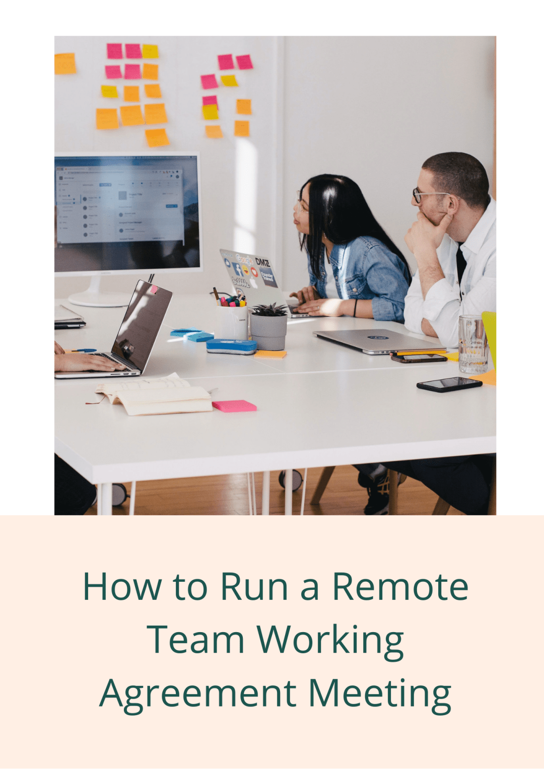 How to run a remote working agreement meeting