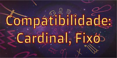 sinastria-compatibilidade-signos-cardinais-e-fixos-aries-cancer-libra-capricornio-touro-leao-escorpiao-aquario