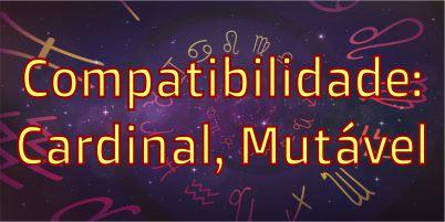 sinastria-compatibilidade-signos-cardinais-e-mutavel-aries-cancer-libra-capricornio-gemeos-virgem-sagitario-peixes