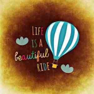 Beitrag behindernde Glaubenssätze Bild mit Heißluftballon und Spruch Life is a beautiful ride