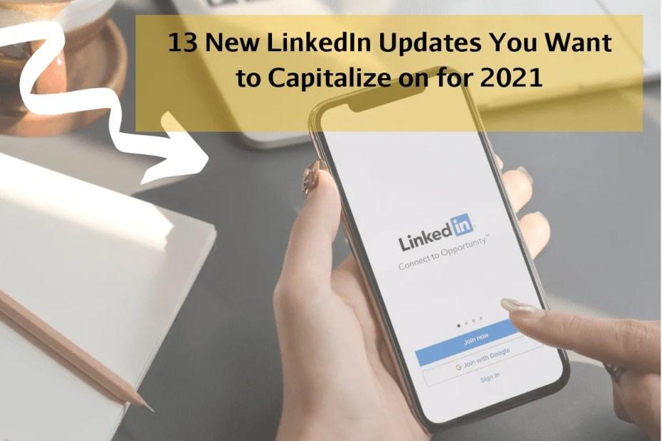 13 New LinkedIn Updates for 2021