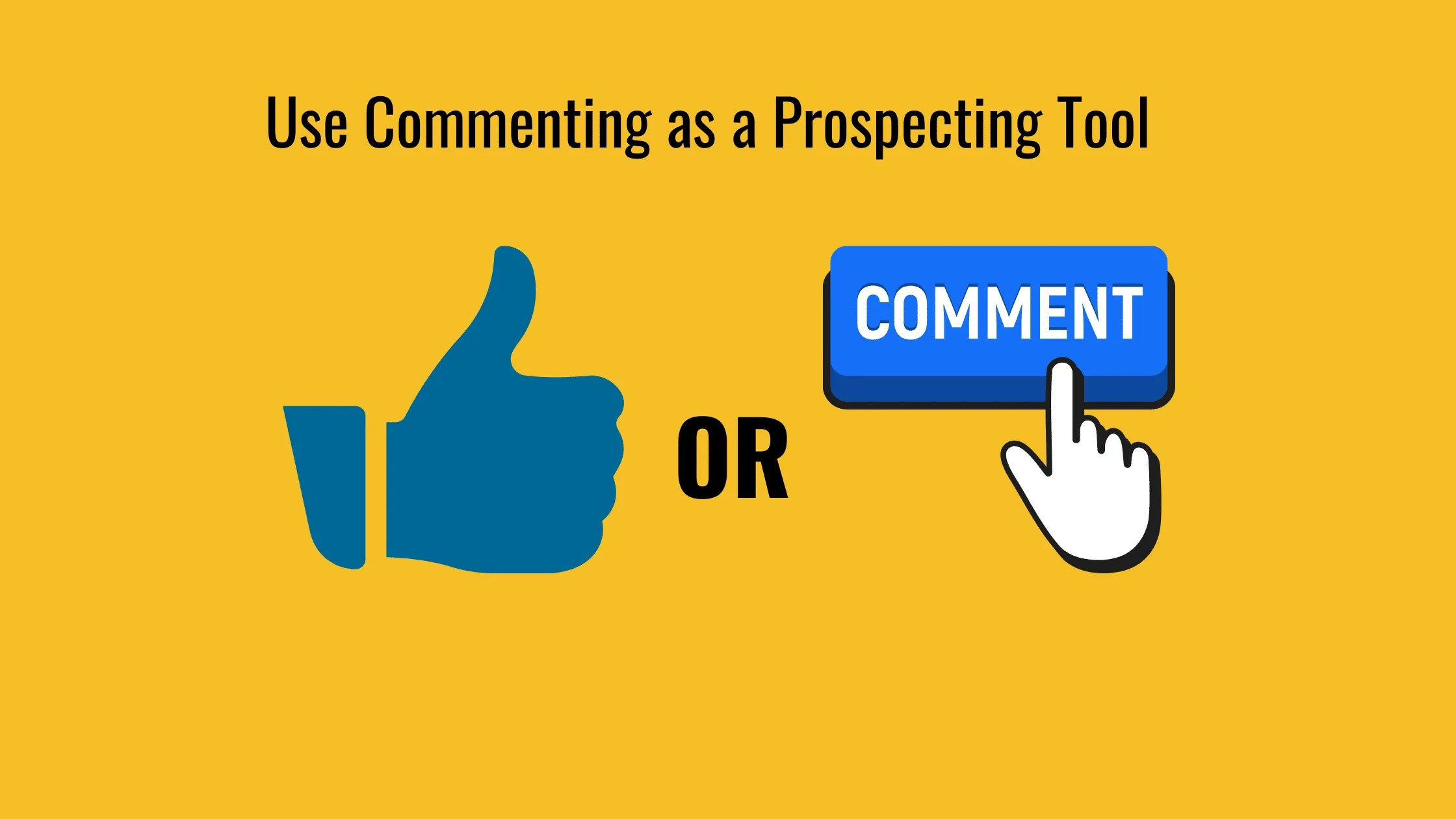 How to use commenting as a prospecting tool