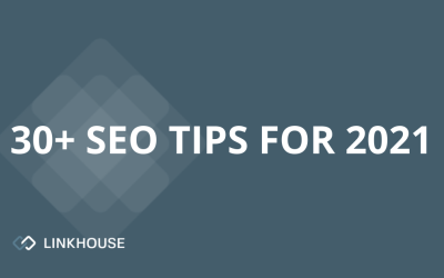 30+ SEO TIPS FOR 2021