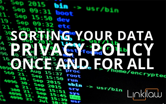 Sorting your data privacy policy once and for all.
