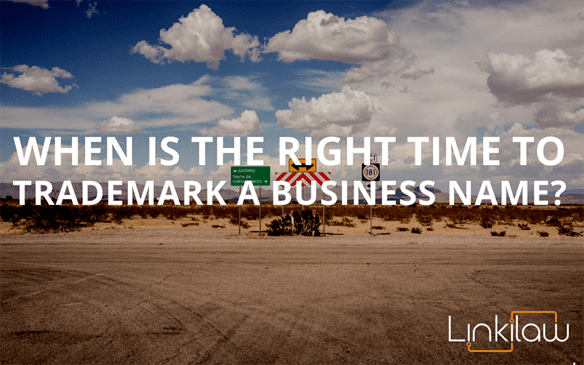 When is the right time to trademark a business name?