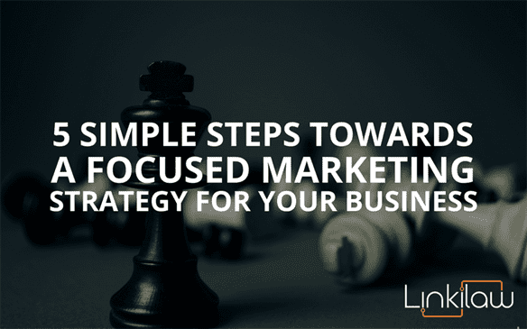 a focused marketing strategy for your business