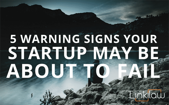 5 warning signs your startup may be about to fail