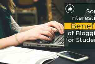 Some Interesting Benefits of Blogging for Students