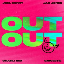 Joel Corry x Jax Jones - OUT OUT (Featuring Charli XCX & Saweetie) [Pre-Order]