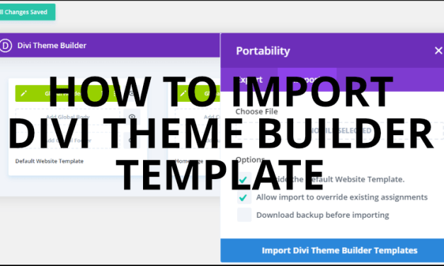 How To Import Divi Theme Builder Template