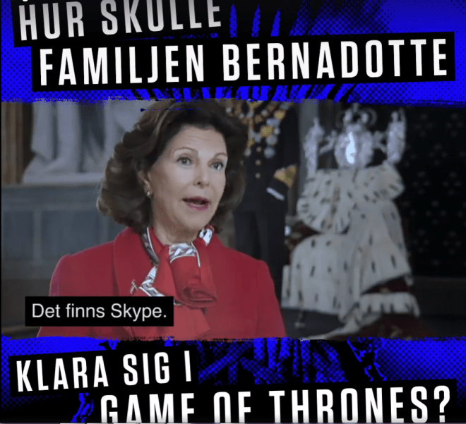 "Game of Thrones. Drottning Silvia: ""Det finns Skype"""
