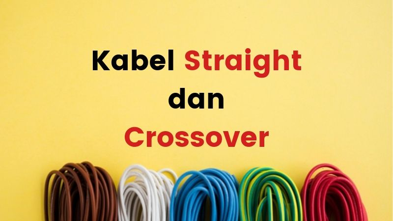 kabel straight dan crossover