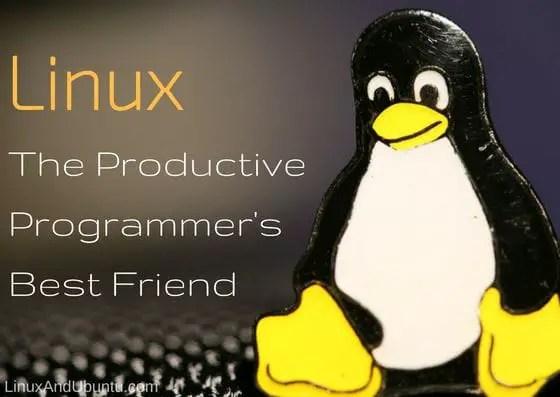 Linux the productive programmer's best friend