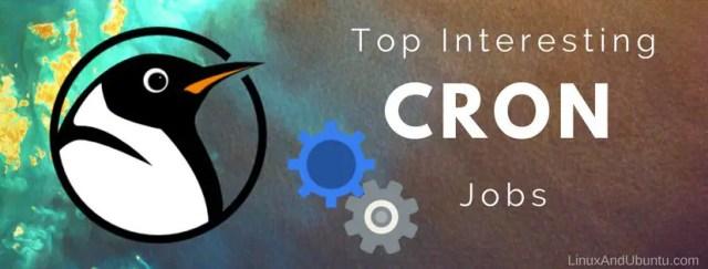 Top Interesting cron Jobs To Run On Linux