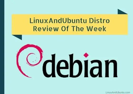 LinuxAndUbuntu Distro Review Of The Week Debian Linux 8 7