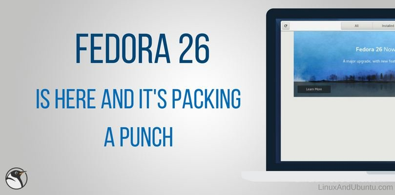Fedora 26 Is Here And It's Packing A Punch