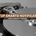 How To Configure Smartd And Be Notified Of Hard Disk Problems Via Email Linuxconfig Org