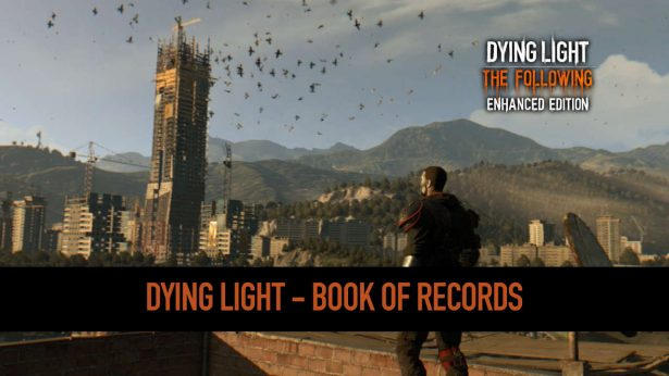 dying light releases book of records linux mac pc