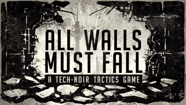 All Walls Must Fall gets a 50 percent off sale for linux mac windows games 2017